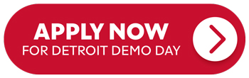 Apply Now To Detroit Demo Day